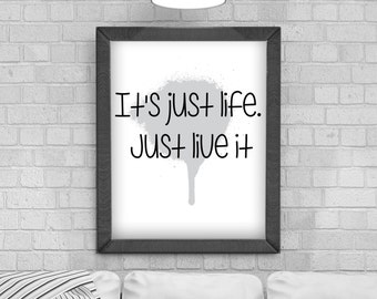 Digital Download 'It's just life just live it' Typography Poster, Printable Art, Instant Download, Wall Prints, Digital Art,