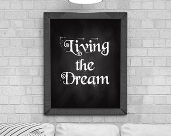 Digital Download 'Living the Dream' Typography Poster, Printable Art, Instant Download, Wall Prints, Digital Art, typography quote,