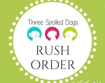 Please Rush My Three Spoiled Dogs Order - Add On