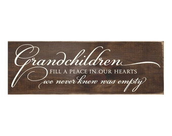 Grandchildren Fill A Place In Our Hearts We Never Knew Was Empty Rustic Wood Sign /  Grandparent Gift / Home Decor / Wall Hanging  (#1427WS)