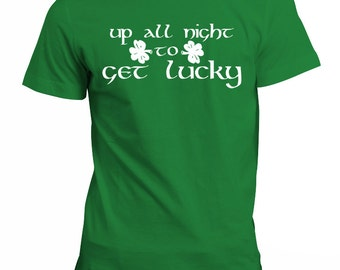 St Patricks Day - Up All Night to Get Lucky Shirt S M L XL Free Gift!!