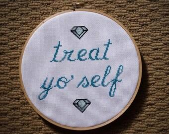 Treat Yo' Self! Parks and Recreation Cross Stitch