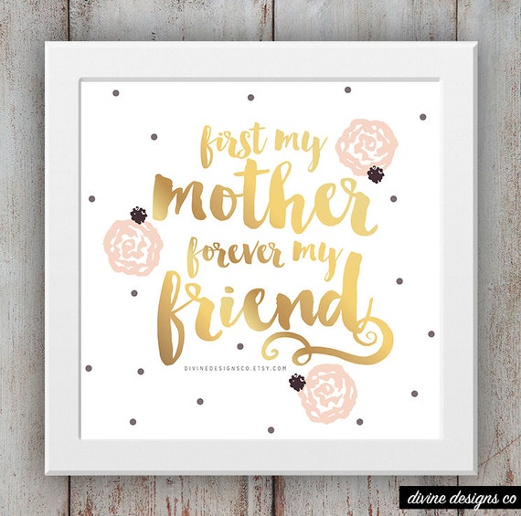 First My Mother Forever My Friend Mother S Day
