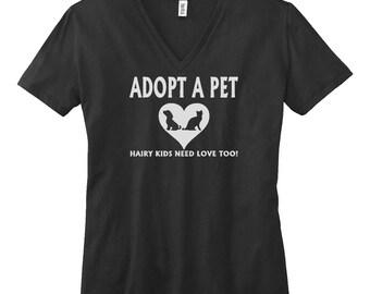 Adopt A  Pet Hairy Kids Need Love Too V-Neck T Shirt. Womens V Neck Shirt. I Love My Pet VNeck Shirt. Pet Lover T Shirt. Dog Shirt. B560