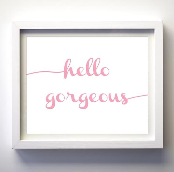 Hello Gorgeous Room: Hello Gorgeous Wall Art Hello Gorgeous Art Print Baby Girls