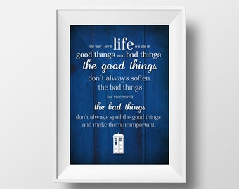"Doctor Who Quote Print ""Every life is a pile of good things and bad things"""