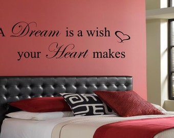 A dream is a wish your heart makes wall art, Bedroom, Playroom, Decal