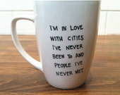i'm in love with cities i've never been to // quote mug // wanderlust // coffee mug // unique coffee mug // birthday gift