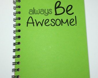 Always Be Awesome, Personalized Notebook, Personalized Journal, Be Awesome,  Writer, Notebook, Journal,  Awesome, Diary, Sketchbook
