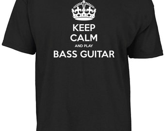 Keep calm and play bass guitar t-shirt