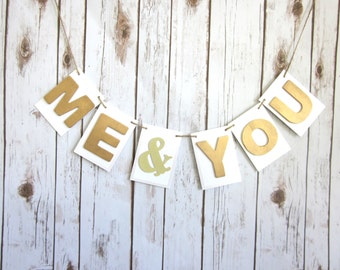 Me and You or You and Me Wedding Banner Sign / Gold Sweetheart Table or Head Table Decor