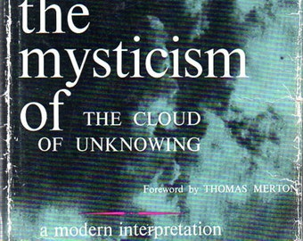 The Mysticism of The Cloud of Unknowing A Modern Interpretation by William Johnston