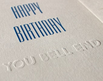 Letterpress Greetings Card - Happy Birthday You Bell End