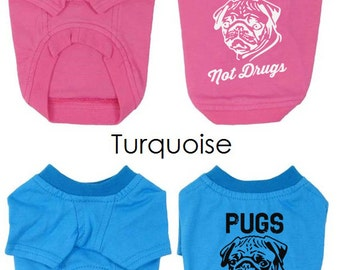Pug Dog T-Shirts. Pugs not Drugs Shirt. Small Pet Clothes. Gift for Dog Lover. Pug Lover Shirt.
