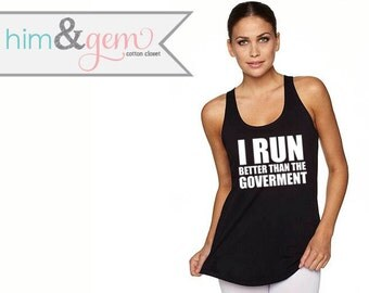 I run better than the Government // Fitness Tank Top // Fitness Tank // Shirt // Workout Clothing // Funny Fitness Shirt // Gym Clothes