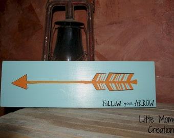 Follow Your Arrow Sign