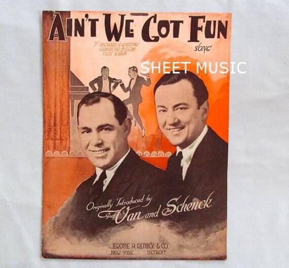 By Schenck And Company: Vaudeville Sheet Music Aint We Got Fun Van And Schenck