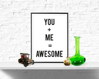 Typography Quote Print, Valentines, You + Me = Awesome Print