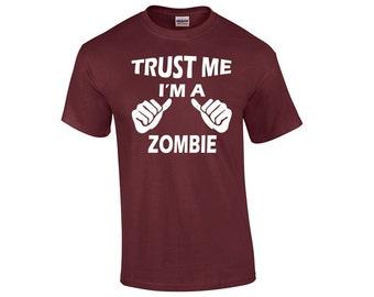 Trust Me I'm A Zombie T-Shirt Trust Me Shirts Zombie Shirt Zombie Shirts Zombie TShirt Zombie T Shirt Zombie Clothing Zombie Clothes
