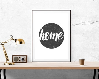 Home Print // Housewarming, Typography, Motivational Print, Inspirational Print, Home Sweet Home, Wall Decor, Home Decor, Black and White