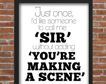 "Typography ""Just Once, I'd Like Someone to Call Me Sir Without Making a Scene,"" Wall Art"