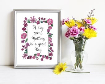A Day Spent Knitting Quote Print, Office Art, Flower Border