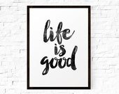 """Typography Poster Instant Download """"Life is Good"""" Scandinavian Print Wall Decor Inspirational Poster Wisdom Quote"""