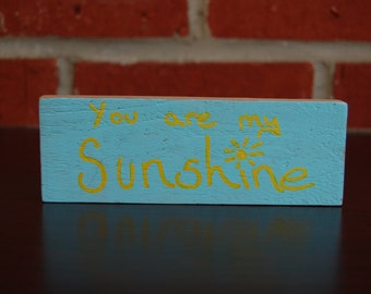 Hand-painted wooden sign, You Are My Sunshine