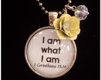 "I am what I am 1 Corinthians 15:10 pendant with 24"" ball chain"