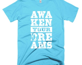 Awaken Your Dreams custom t-shirt
