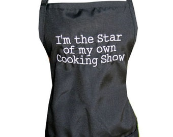 I'm the star of my own cooking show (Adult Apron) in various colors