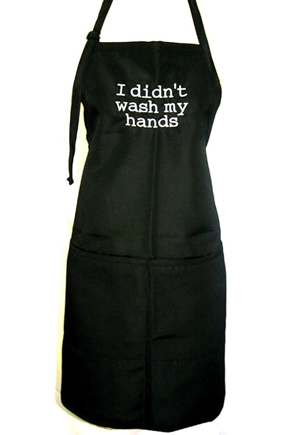 I didn't wash my hands. (Adult Apron)