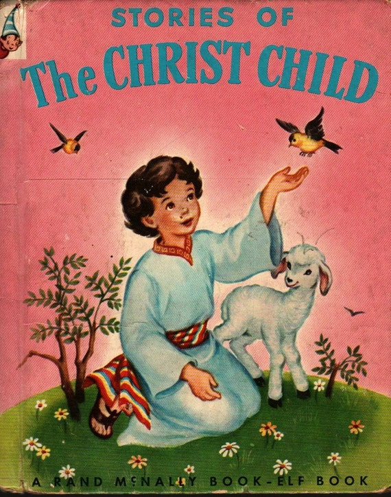 Stories of the Christ Child An Elf Book - Mary Alice Jones - Eleanor Corley - 1953 - Vintage Kids Religious Book