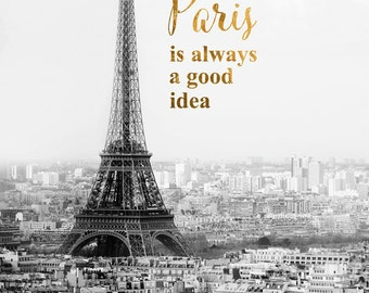 Paris Print, Paris is Always a Good Idea Typography Print, Quote Print Typography Wall Art, Black and White Paris Decor, Eiffel Tower