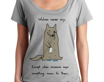 Wolves Never Cry Scoop Neck Tshirt - Cute Wolf Shirt