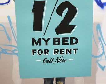 "1/2 My Bed For Rent 24""x36"" bright turquoise screen print poster"