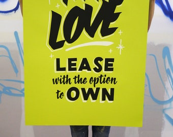 "My Love for Lease 24""x36"" neon green screen print poster"