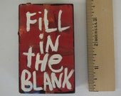 Fill in The Blank  Quote Painting small Wood Block Word Art - Handmade Hand painted by NayArts