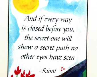 If Every Way is Closed RUMI Yoga Meditation Gift Inspirational Quote Motivational Print Friends Spiritual Heartful Art by Raphaella Vaisseau