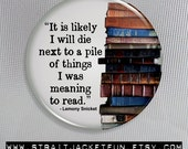 BOOK LOVER 'til death / Lemony Snicket Quote / Pinback Button, Magnet, or Pocket Mirror - 3 sizes available