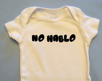 NO HABLO onesie - Choose size and print color