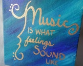 "6x6 inch Acrylic Painting with Metalic Gold Quote - "" Music is what feelings sound like"" - Blue, Teal and Turquoise background"