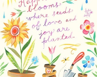 Happiness Blooms art print | Inspirational Wall Art | Hand Lettering | Floral | Gardening Art |