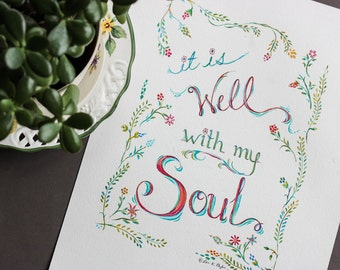 It Is Well With My Soul Art Print • Modern Calligraphy Christian Quote