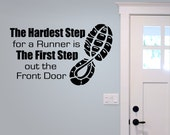 Runner Decal, The Hardest Step for a Runner is The First Step out the front door, vinyl decal, fitness decor