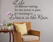 Life Isn't About Waiting For the Storm to Pass, It's Learning to Dance in the Rain Quote Vinyl Wall Decal Home and Love Quote
