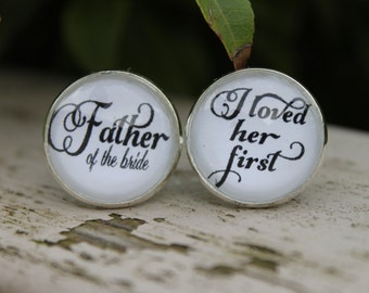 Wedding Cuff links, Father of the Bride Cuff links,  I Loved Her First, Cufflinks