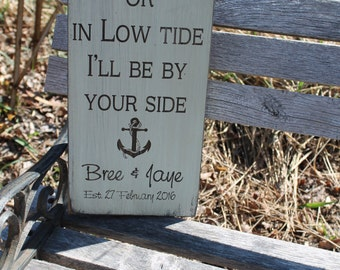 In High tide and low tide I'll be by your side laser engraved Rustic Aged Weathered Hand painted Sign wedding decorations
