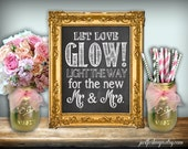 Let Love Glow Wedding Sign Chalkboard Printable 8x10 PDF DIY Rustic Shabby Chic Woodland Glow Stick Sign Light The Way For The New Mr & Mrs