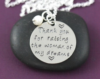 SALE - Mother of the Bride Gift - Mother In Law Jewelry - Thank You For Raising the Woman of My Dreams - Wedding Quote Necklace